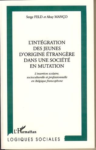 Couverture L'INTÉGRATION DES JEUNES D'ORIGINE ÉTRANGÈRE DANS UNE SOCIÉTÉ EN MUTATION