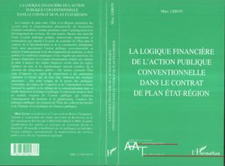 Couverture LA LOGIQUE FINANCIERE DE L'ACTION PUBLIQUE CONVENTIONNELLE DANS LE CONTRAT DE PLAN ETAT-REGION