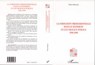 Couverture LA FORMATION PROFESSIONNELLE DANS LE BATIMENT ET LES TRAVAUX PUBLICS 1950-1990
