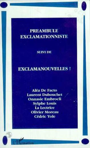 Couverture PREAMBULE EXCLAMATIONNISTE SUIVI DE EXCLAMANOUVELLES !