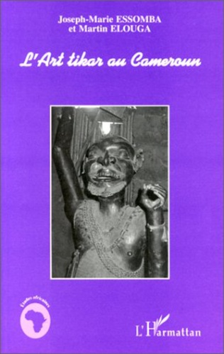 Couverture L'ART TIKAR AU CAMEROUN