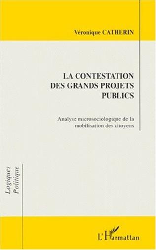 Couverture LA CONTESTATION DES GRANDS PROJETS PUBLICS