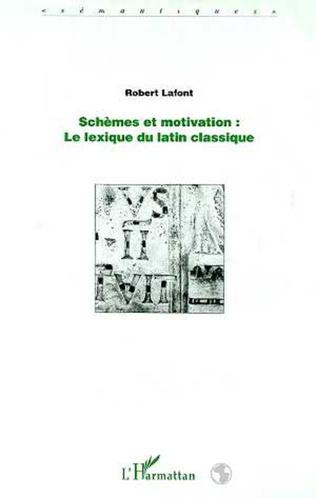 Couverture SCHÈMES ET MOTIVATION : le lexique du latin classique