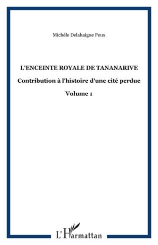 Couverture L'ENCEINTE ROYALE DE TANANARIVE