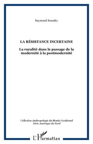 Couverture LA RÉSISTANCE INCERTAINE