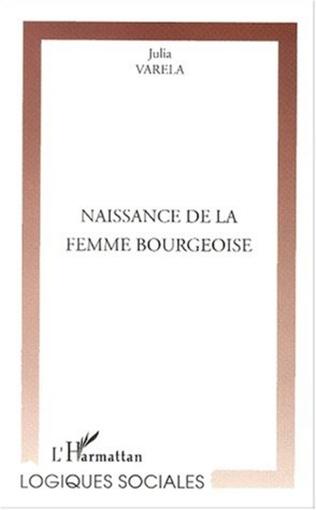 Couverture NAISSANCE DE LA FEMME BOURGEOISE