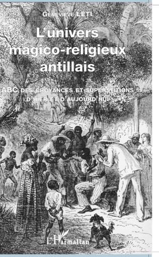 Couverture L'UNIVERS MAGICO-RELIGIEUX ANTILLAIS