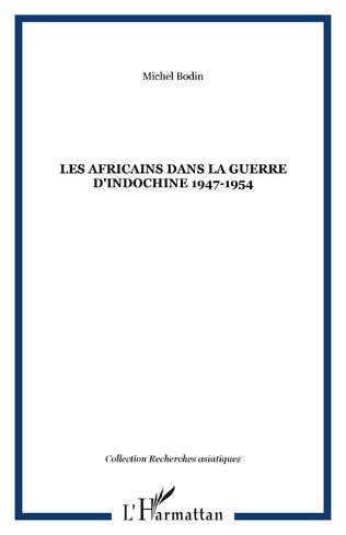 Couverture LES AFRICAINS DANS LA GUERRE D'INDOCHINE 1947-1954