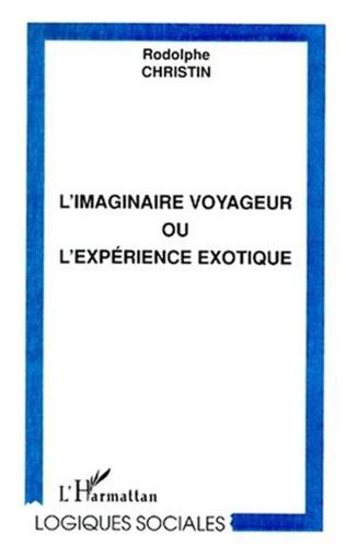 Couverture L'IMAGINAIRE VOYAGEUR OU L'EXPÉRIENCE EXOTIQUE