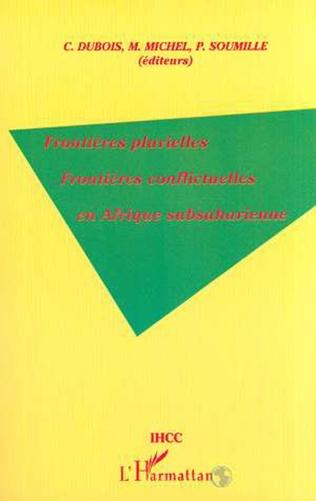Couverture FRONTIERES PLURIELLES FRONTIERES CONFLICTUELLES EN AFRIQUE S