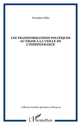 Couverture LES TRANSFORMATIONS POLITIQUES AU NIGER À LA VEILLE DE L'INDÉPENDANCE