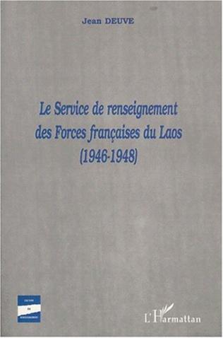 Couverture LE SERVICE DE RENSEIGNEMENT DES FORCES FRANçAISES DU LAOS (1946-1948)