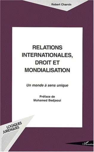 Couverture RELATIONS INTERNATIONALES DROIT ET MONDIALISATION