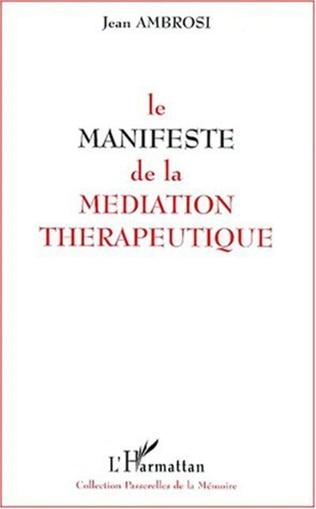 Couverture LE MANIFESTE DE LA MEDIATION THERAPEUTIQUE