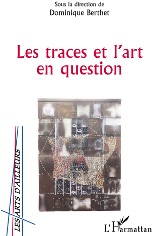 Couverture LES TRACES ET L'ART EN QUESTION