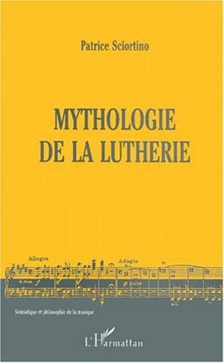 Couverture MYTHOLOGIE DE LA LUTHERIE