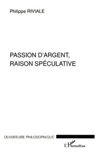 Couverture PASSION D'ARGENT, RAISON SPECULATIVE