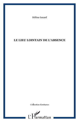 Couverture LE LIEU LOINTAIN DE L'ABSENCE