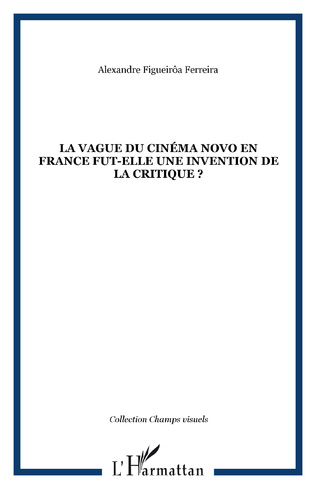 Couverture LA VAGUE DU CINÉMA NOVO EN FRANCE FUT-ELLE UNE INVENTION DE LA CRITIQUE ?