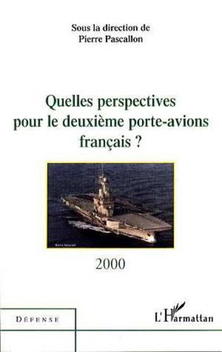 Couverture QUELLES PERSPECTIVES POUR LE DEUXIEME PORTE-AVIONS FRANÇAIS ?