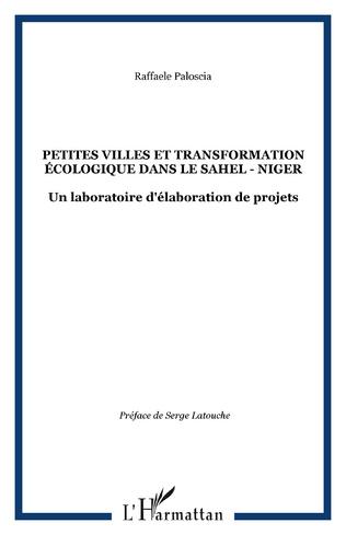 Couverture PETITES VILLES ET TRANSFORMATION ÉCOLOGIQUE DANS LE SAHEL - NIGER