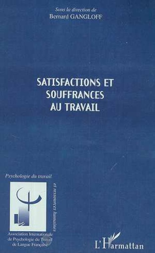 Couverture SATISFACTIONS ET SOUFFRANCES AU TRAVAIL
