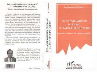 Couverture DE L'ANGE GARDIEN DU FRANC AU BÂTISSEUR DE L'EURO