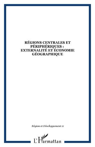Couverture RÉGIONS CENTRALES ET PÉRIPHÉRIQUES :  EXTERNALITÉ ET ÉCONOMIE GÉOGRAPHIQUE