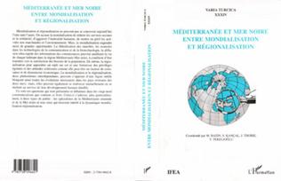 Couverture MÉDITERRANÉE ET MER NOIRE ENTRE MONDIALISATION ET RÉGIONALISATION
