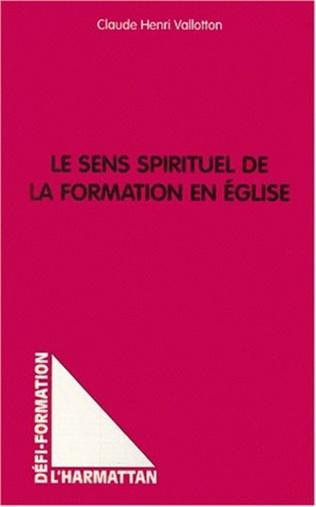Couverture LE SENS SPIRITUEL DE LA FORMATION EN ÉGLISE