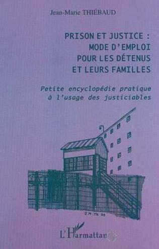 Couverture Prison et justice : mode d'emploi pour les détenus et leurs familles