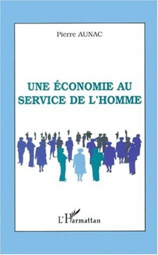Couverture UNE ÉCONOMIE AU SERVICE DE L'HOMME