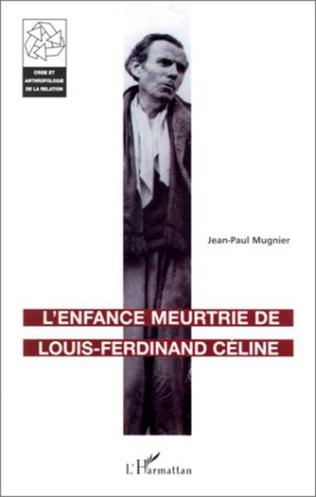 Couverture L'ENFANCE MEURTRIE DE LOUIS-FERDINAND CÉLINE