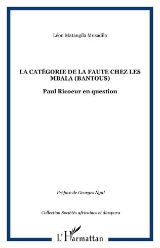 Couverture LA CATÉGORIE DE LA FAUTE CHEZ LES MBALA (BANTOUS)