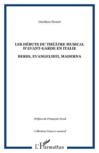 Couverture LES DÉBUTS DU THÉÂTRE MUSICAL D'AVANT-GARDE EN ITALIE