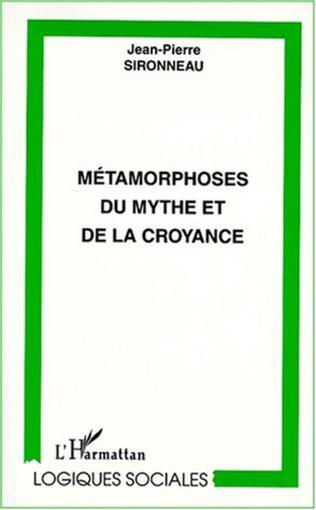 Couverture MÉTAMORPHOSES DU MYTHE ET DE LA CROYANCE