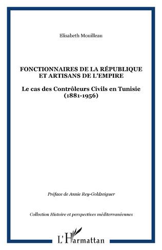 Couverture FONCTIONNAIRES DE LA RÉPUBLIQUE ET ARTISANS DE L'EMPIRE