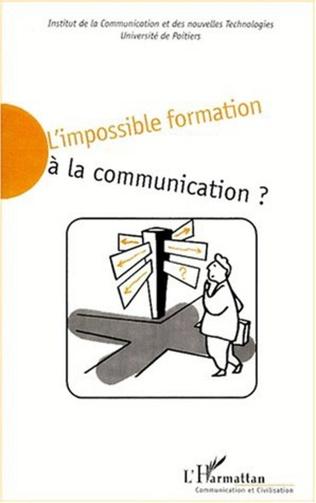 Couverture L'IMPOSSIBLE FORMATION À LA COMMUNICATION ?
