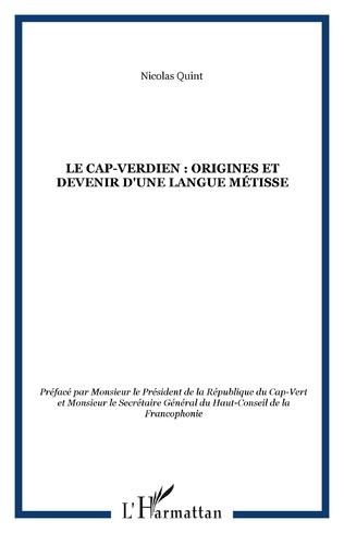 Couverture LE CAP-VERDIEN : Origines et devenir d'une langue métisse