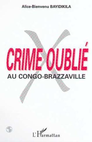 Couverture CRIME OUBLIÉ AU CONGO-BRAZZAVILLE