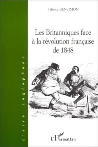 Couverture LES BRITANNIQUES FACE À LA RÉVOLUTION FRANÇAISE DE 1848
