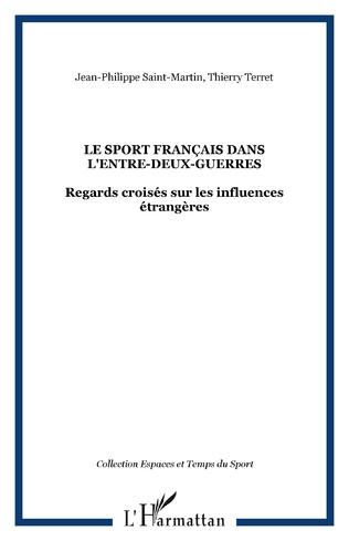 Couverture LE SPORT FRANÇAIS DANS L'ENTRE-DEUX-GUERRES