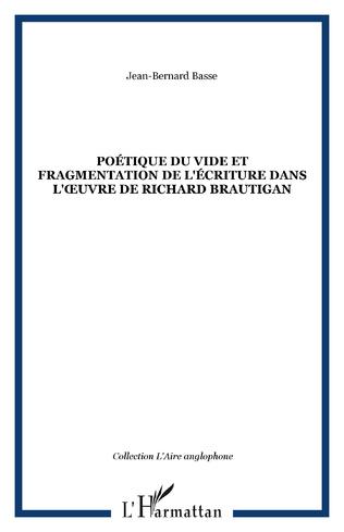 Couverture Poétique du vide et fragmentation de l'écriture dans l'œuvre de Richard Brautigan
