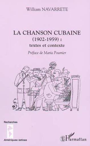 Couverture LA CHANSON CUBAINE (1902-1959) : textes et contexte