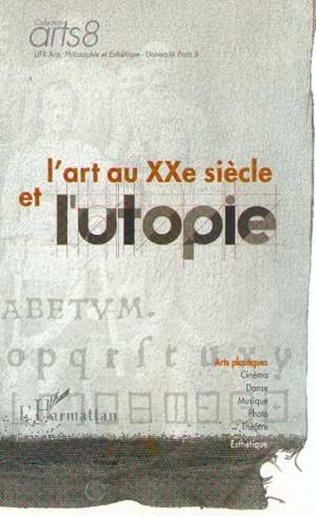 Couverture L'ART AU XXe SIÈCLE ET L'UTOPIE