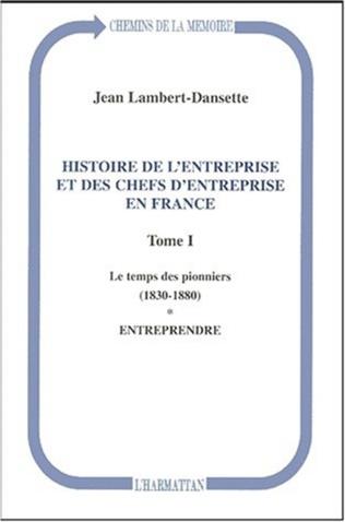 Couverture Histoire de l'entreprise et des chefs d'entreprise en France