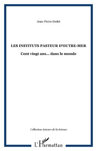 Couverture LES INSTITUTS PASTEUR D'OUTRE-MER