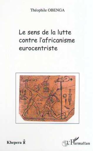 Couverture LE SENS DE LA LUTTE CONTRE L'AFRICANISME EUROCENTRISTE