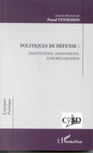 Couverture POLITIQUES DE DÉFENSE : INSTITUTIONS, INNOVATIONS, EUROPEANISATION