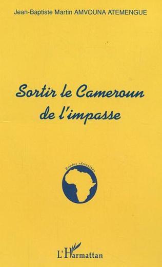 Couverture SORTIR LE CAMEROUN DE L'IMPASSE
